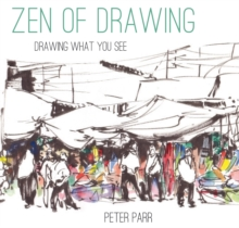 Zen of Drawing : How to Draw What You See, Hardback Book