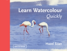 Learn Watercolour Quickly : Techniques and painting secrets for the absolute beginner, EPUB eBook