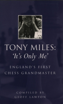 Tony Miles: It's Only Me : England's First Chess Grandmaster, EPUB eBook