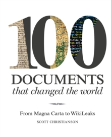 100 Documents That Changed the World : From Magna Carta to Wikileaks, Hardback Book
