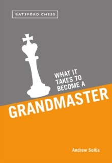 What it Takes to Become a Grandmaster, Paperback / softback Book