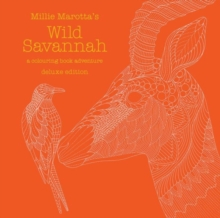 Millie Marotta's Wild Savannah Deluxe Edition : a colouring book adventure, Hardback Book