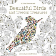 Millie Marotta's Beautiful Birds and Treetop Treasures : a colouring book adventure, Paperback Book