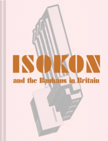 Isokon and the Bauhaus in Britain, Hardback Book