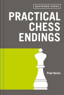 Practical Chess Endings : with modern chess notation, Paperback / softback Book