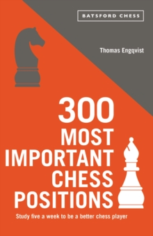 300 Most Important Chess Positions, Paperback / softback Book