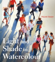 Light and Shade in Watercolour, Hardback Book