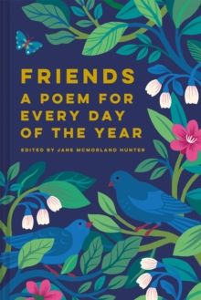 Friends: A Poem for Every Day of the Year, Hardback Book