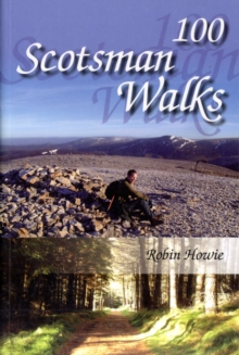 100 Scotsman Walks : From Hill to Glen and Riverside, Paperback / softback Book