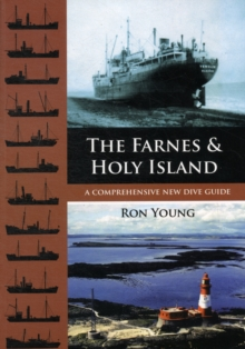 The Farnes & Holy Island : A comprehensive new dive guide, Paperback / softback Book