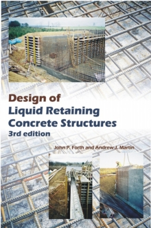 Design of Liquid Retaining Concrete Structures, Hardback Book