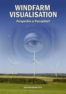 Windfarm Visualisation : Perspective or Perception?, Hardback Book