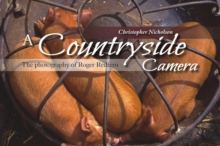 A Countryside Camera : The Photographs of Roger Redfern, Paperback Book