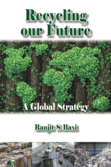 Recycling Our Future : A Global Strategy, Paperback Book