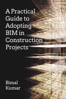 A Practical Guide to Adopting BIM in Construction Projects, Paperback Book