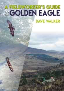A Fieldworker's Guide to the Golden Eagle, Paperback Book
