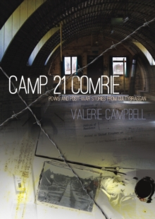 Camp 21 Comrie : POWs and Post-War Stories from Cultybraggan, Paperback Book