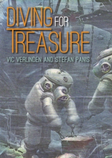 Diving for Treasure : Discovering history in the depths, Paperback Book