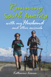 Running South America : With My Husband and Other Animals, Paperback / softback Book