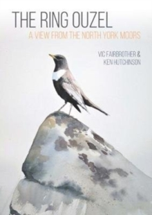 The Ring Ouzel : A View from the North York Moors, Paperback / softback Book