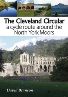 The Cleveland Circular : A Cycle Route Around the North York Moors, Paperback Book
