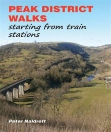 Peak District Walks : Starting from Train Stations, Paperback Book
