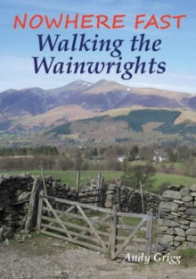 Nowhere Fast Walking the Wainwrights, Paperback Book