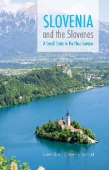 Slovenia and the Slovenes : A Small State in the New Europe, Paperback Book