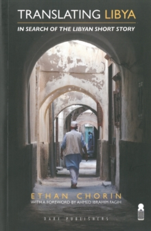 Translating Libya : In Search of the Libyan Short Story, Paperback / softback Book
