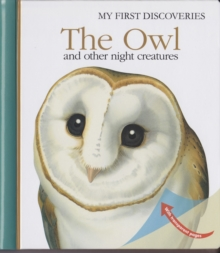 The Owl : And Other Night-Flying Creatures, Hardback Book