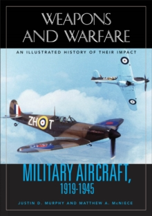 Military Aircraft, 1919-1945: An Illustrated History of Their Impact : An Illustrated History of Their Impact, PDF eBook