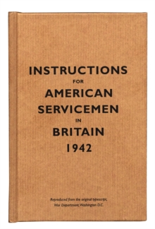 Instructions for American Servicemen in Britain, 1942, Hardback Book
