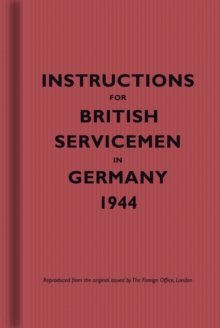 Instructions for British Servicemen in Germany, 1944, Hardback Book