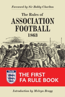 The Rules of Association Football, 1863 : The First FA Rule Book, Hardback Book