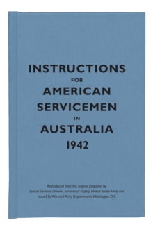 Instructions for American Servicemen in Australia, 1942, Hardback Book