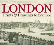 London : Prints & Drawings Before 1800, Hardback Book