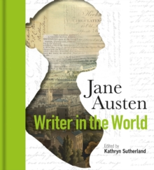 Jane Austen: Writer in the World, Hardback Book