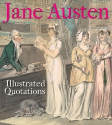 Jane Austen: Illustrated Quotations, Paperback Book