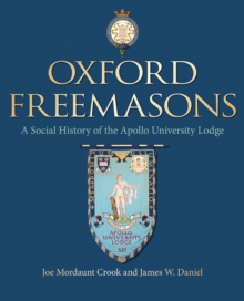 Oxford Freemasons : A Social History of Apollo University Lodge, Hardback Book