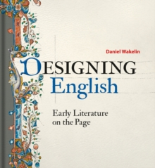 Designing English : Early Literature on the Page, Hardback Book