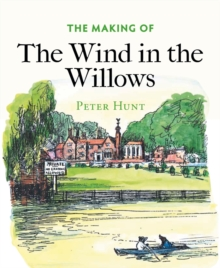 The Making of The Wind in the Willows, Hardback Book