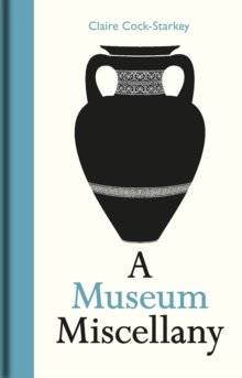Museum Miscellany, A, Hardback Book