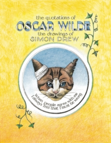 Quotations of Oscar Wilde: The Drawings of Simon Drew, Hardback Book