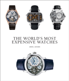 The World's Most Expensive Watches, Hardback Book