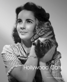 Hollywood Cats : Photographs from the John Kobal Foundation, Hardback Book