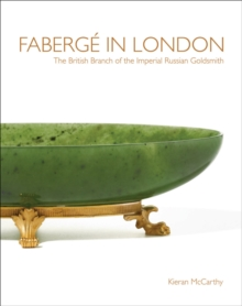 Faberge in London : The British Branch of the Imperial Russian Goldsmith, Hardback Book