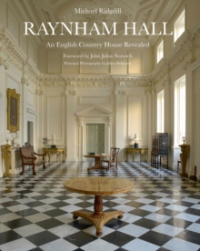 Raynham Hall : An English Country House Revealed, Hardback Book