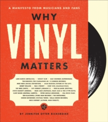 Why Vinyl Matters : A Manifesto from Musicians and Fans, Hardback Book
