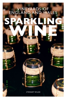 Sparkling Wine : The Vineyards of England and Wales, Paperback / softback Book