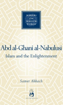 Abd Al-Ghani Al-Nabulusi : Islam and the Enlightenment, Hardback Book